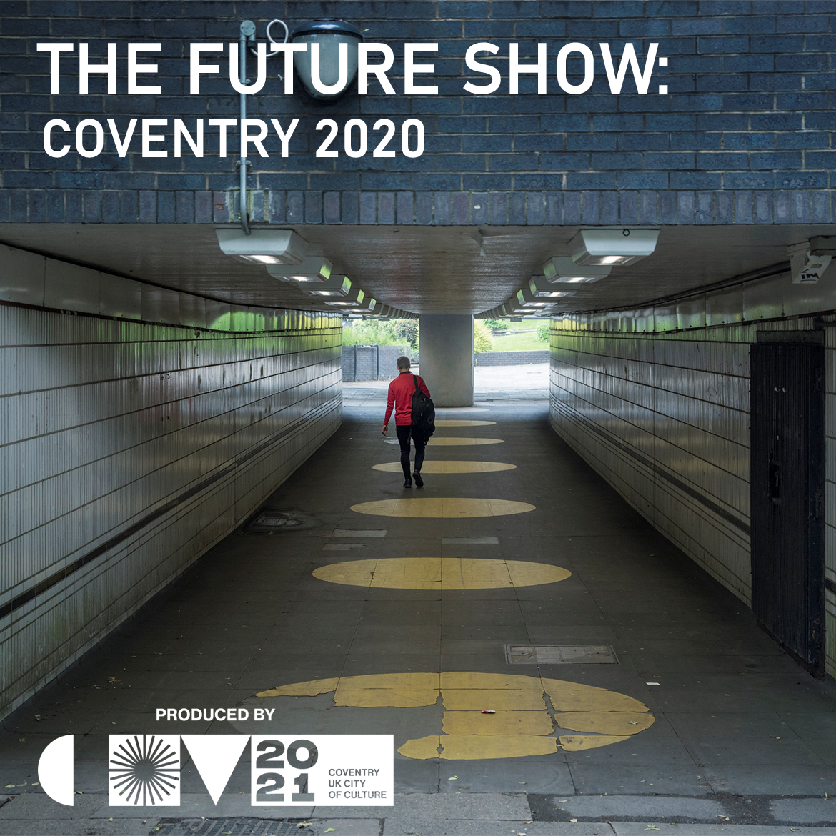 Image Credit: Andrew Brooks Photography. Man walking down subway. Above image the title reads The Future Show: Coventry 2020. Below image the logo reads Produced by Coventry UK City of Culture 2021.